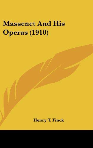 Massenet and His Operas (1910)