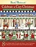 img - for Celebrate a Cozy Christmas: Featuring the Camp Christmas Fabric Collection by Janet Wecker-frisch (Panels & Pathcwork) by Janet Wecker-Frisch (2006-09-01) book / textbook / text book