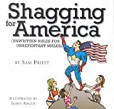 img - for [(Shagging for America : Unwritten Rules for Unrepentant Males)] [By (author) Sam Priest] published on (April, 2001) book / textbook / text book