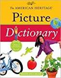 img - for The American Heritage Picture Dictionary Publisher: Houghton Mifflin Harcourt; Updated edition book / textbook / text book