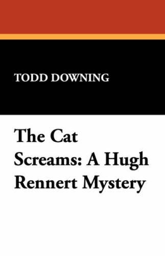 The Cat Screams: A Hugh Rennert Mystery