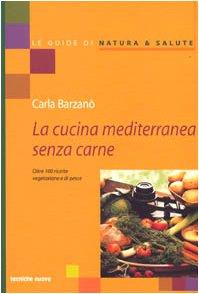 la-cucina-mediterranea-senza-carne-oltre-100-ricette-vegetariane-e-di-pesce