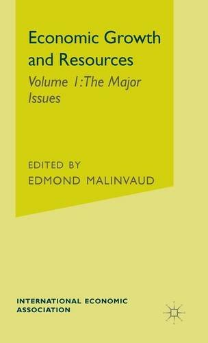 Economic Growth and Resources: The Major Issues v. 1 (International Economic Association)