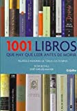 1001 libros que hay que leer antes de morir/ 1001 Books you Must Read Before you Die: Relatos E Historias De Todos Los Tiempos (Spanish Edition) (8425340322) by Boxall, Peter