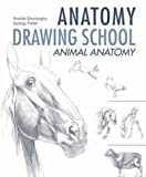 img - for ANATOMY DRAWING SCHOOL : ANIMAL book / textbook / text book