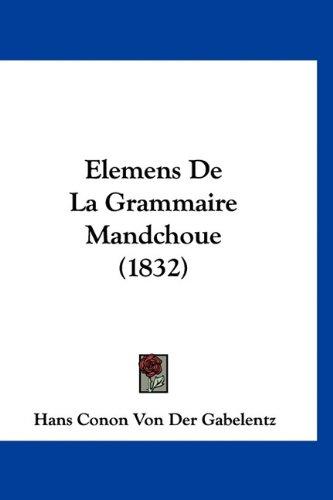 Elemens de La Grammaire Mandchoue (1832)