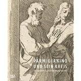 Parmigianino und sein Kreis: Druckgraphik aus der Sammlung Baselitz