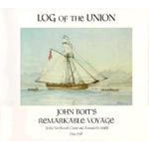 log-of-the-union-john-boits-remarkable-voyage-to-the-northwest-coast-and-around-the-world-1794-1796