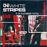 The White Stripes: Live At the Glastonbury Festival 2005 ~ Cd [Import]