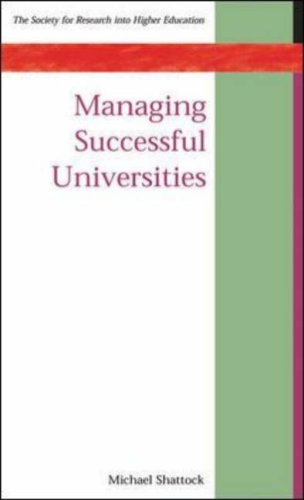 Managing Successful Universities (Society for Research Into Higher Education)