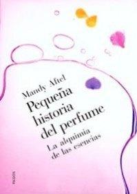 PEQUEÑA HISTORIA DEL PERFUME