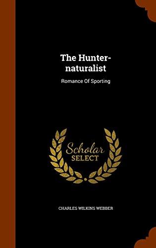 The Hunter-naturalist: Romance Of Sporting