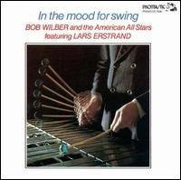 Bob Wilber & Lars Erstrand - In The Mood For Swing by Bob Wilber, Lars Erstrand and American All Stars
