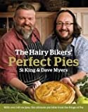 [ THE HAIRY BIKERS' PERFECT PIES THE ULTIMATE PIE BIBLE FROM THE KINGS OF PIES BY KING, SI](AUTHOR)HARDBACK Si King