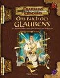 Das Buch des Glaubens. Dungeons & Dragons, Quellenband (3937255419) by David Noonan