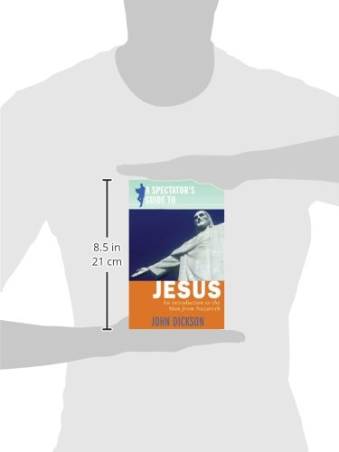 A Spectator's Guide to Jesus: An Introduction to the Man from Nazareth (Spectator's Guides)
