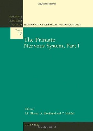 The Primate Nervous System, Part I, Volume 13 (Handbook Of Chemical Neuroanatomy)