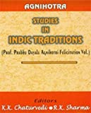 img - for Agnihotra: Studies in Indic Traditions (Prof. Prabhu Dayalu Agnihotri Felicitation Vol.) book / textbook / text book