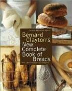 Bernard Clayton's New Complete Book of Breads by Bernard Clayton (2006-10-03) (Bernard Clayton Bread compare prices)