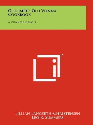 gourmets-old-vienna-cookbook-a-viennese-memoir-by-lillian-langseth-christensen-2011-05-21
