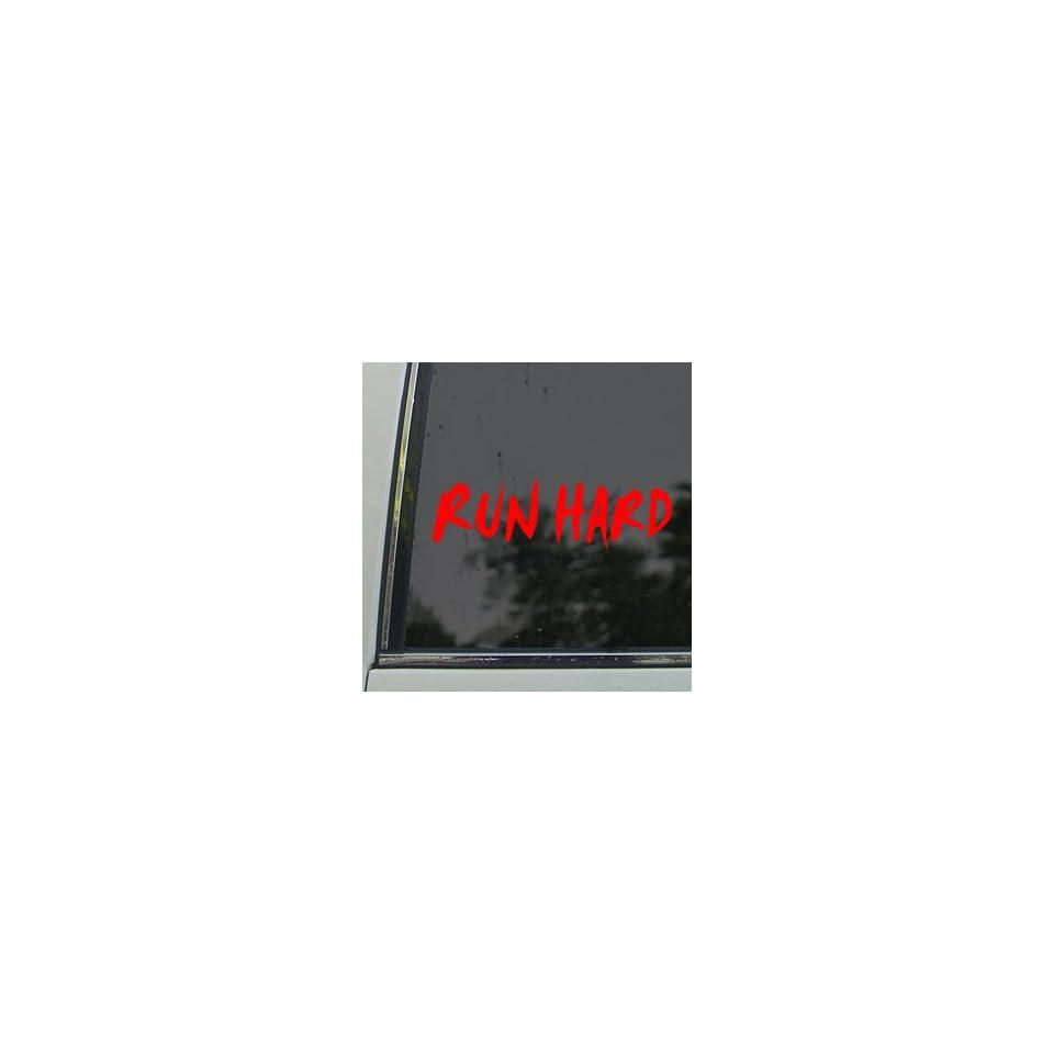 Run Hard Red Decal Truck Bumper Window Vinyl Red Sticker