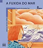 A Fuxida Do Mar / Sea Trail (Infantil E Xuvenil) (Galician Edition)