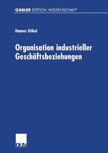Organisation industrieller Geschäftsbeziehungen: Strategie  Struktur  Effizienz (German Edition)
