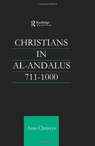 Christians in Al-Andalus 711-1000 (Culture and Civilization in the Middle East)