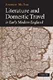 img - for Literature and Domestic Travel in Early Modern England book / textbook / text book