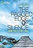 img - for The Ragged Edge of Silence: Publisher: National Geographic book / textbook / text book