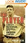 The Player: Christy Mathewson, Baseba...