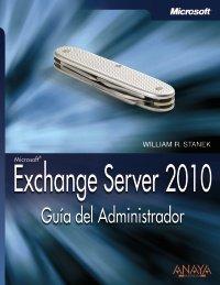 Exchange Server 2010. Guía del Administrador (Manuales Tecnicos (anaya))