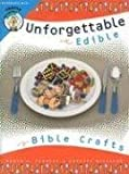 img - for Unforgettable Edible Bible Crafts book / textbook / text book
