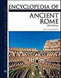 Encyclopedia of Ancient Rome, Third Edition (Facts on File Library of World History) (0816082170) by Matthew Bunson