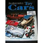 The Collector's Guide to Toy Cars: An...