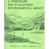 A Procedure for Evaluating Environmental Impact (Geological Survey circular 645)