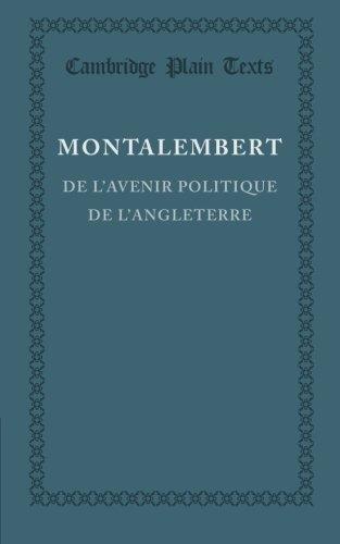 De L'Avenir Politique De L'Angleterre (Cambridge Plain Texts) (French Edition)