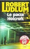 echange, troc Robert Ludlum - Le pacte Holcroft
