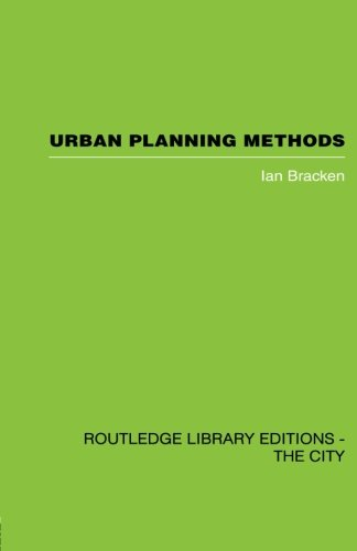 Urban Planning Methods: Research and Policy Analysis (Routledge Library Editions. the City), by Ian Bracken