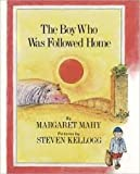 The Boy Who Was Followed Home (080370903X) by Mahy, Margaret