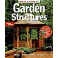 Ideas and How-to: Garden Structures (Better Homes & Gardens Do It Yourself)