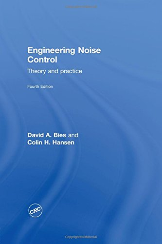 Engineering Noise Control: Theory and Practice, Fourth Edition