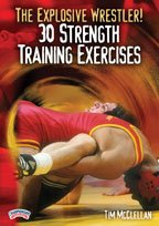 Tim McClellan: The Explosive Wrestler! 30 Strength Training Exercises (DVD)
