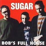 Bob's Full Houseby Sugar
