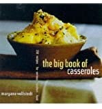 The Big Book of Casseroles: 250 Recipes for Serious Comfort Food [Paperback]