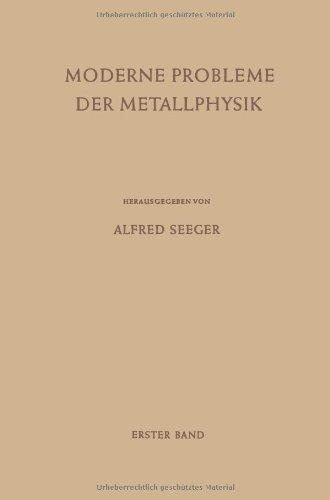 Moderne Probleme der Metallphysik: Erster Band Fehlstellen, Plastizität, Strahlenschädigung und Elektronentheorie (Ger
