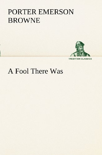 A Fool There Was (TREDITION CLASSICS)