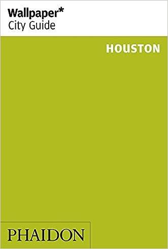 Wallpaper* City Guide Houston 2014 (Wallpaper City Guides)