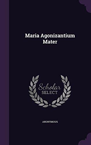 Maria Agonizantium Mater