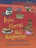 Apples, Cherries, Red Raspberries: What Is in the Fruits Group? (Food Is Categorical) (0761363858) by Cleary, Brian P.